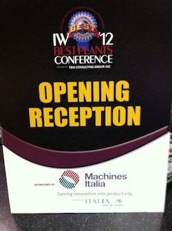Machines Italia was the official sponsor of IndustryWeek's Best Plants 2012 conference in Indianapolis on April 23, 2012